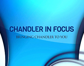 Chandler In Focus Show