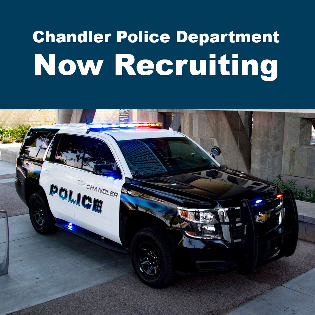 The Chandler Police Department is accepting applications for the positions of police officer recruit & police officer lateral now through Sept. 6.