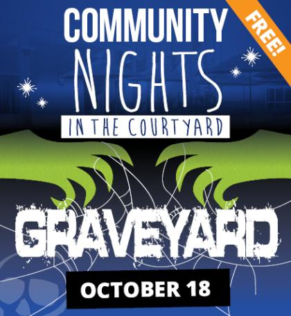 Community Nights in the Courtyard – Graveyard Edition