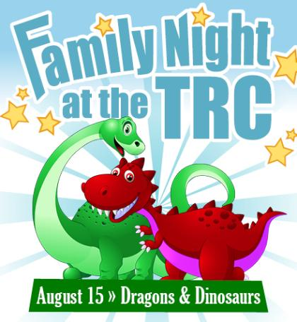Family Night at the TRC Dragons & Dinosaurs