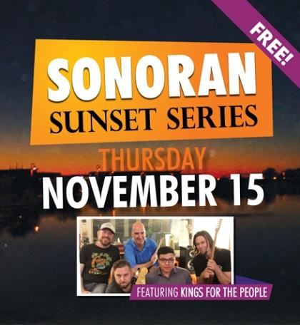 Sonoran Sunset Series – Kings for the People